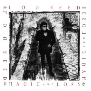 Lou Reed | Magic and Loss